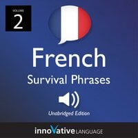 Learn French: French Survival Phrases, Volume 2 - Innovative Language Learning