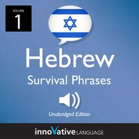 Learn Hebrew: Hebrew Survival Phrases, Volume 1 - Innovative Language Learning