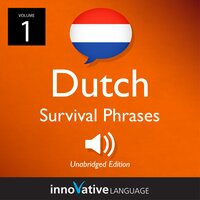 Learn Dutch: Dutch Survival Phrases, Volume 1 - Innovative Language Learning