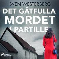Det gåtfulla mordet i Partille - Sven Westerberg