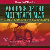Violence of the Mountain Man - J.A. Johnstone, William W. Johnstone