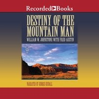 Destiny of the Mountain Man - William W. Johnstone