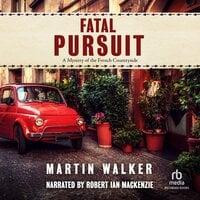 Fatal Pursuit - Martin Walker