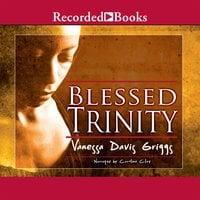 Blessed Trinity - Vanessa Davis Griggs