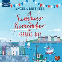 A Summer to Remember in Herring Bay - Angela Britnell