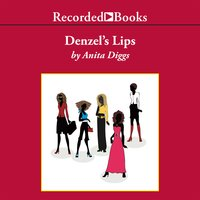 Denzel's Lips - Anita Doreen Diggs