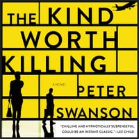 The Kind Worth Killing: A Novel - Peter Swanson