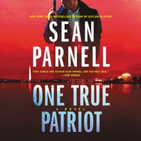 One True Patriot: A Novel - Sean Parnell