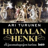 Humalan henki - Eli juomatapojen tarina - Ari Turunen