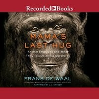 Mama's Last Hug: Animal and Human Emotion - Frans de Waal
