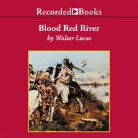 Blood Red River - Walter Lucas
