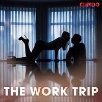 The Work Trip - Cupido