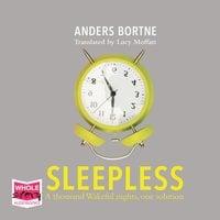 Sleepless: A Thousand Wakeful Nights, One Solution - Anders Bortne