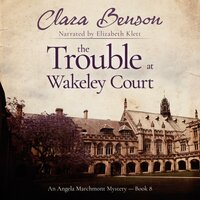 The Trouble at Wakeley Court - Clara Benson