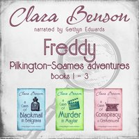 Freddy Pilkington-Soames Adventures: Books 1–3 - Clara Benson