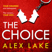 The Choice - Alex Lake