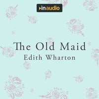 The Old Maid - Edith Wharton