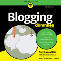 Blogging For Dummies, 7th Edition - Amy Lupold Bair