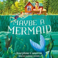 Maybe a Mermaid - Josephine Cameron