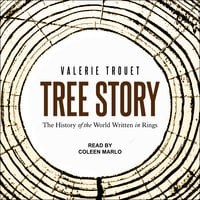 Tree Story: The History of the World Written in Rings - Valerie Trouet