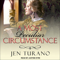A Most Peculiar Circumstance - Jen Turano