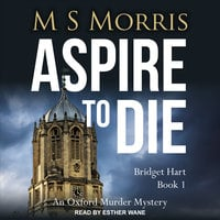Aspire to Die: An Oxford Murder Mystery - M S Morris