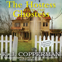 The Hostess with the Ghostess - E.J. Copperman
