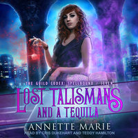Lost Talismans and a Tequila - Annette Marie