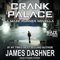 Crank Palace - James Dashner