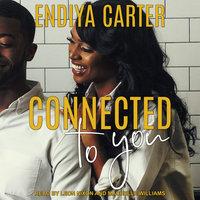 Connected to You - Endiya Carter