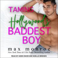 Taming Hollywood's Baddest Boy - Max Monroe