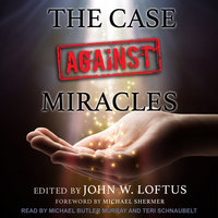 The Case Against Miracles - John W. Loftus