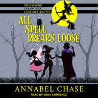 All Spell Breaks Loose - Annabel Chase