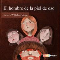 El hombre de la piel de oso - Jacob Grimm, Wilhelm Grimm