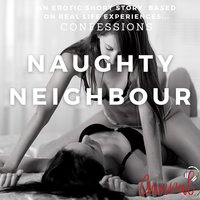 Naughty Neighbour - Aaural Confessions