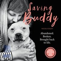 Saving Buddy: The heartwarming story of a very special rescue - Nicola Owst