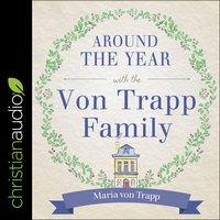 Around the Year with the Von Trapp Family - Maria Von Trapp