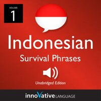 Learn Indonesian: Indonesian Survival Phrases, Volume 1 - Innovative Language Learning