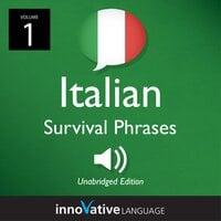 Learn Italian: Italian Survival Phrases, Volume 1 - Innovative Language Learning