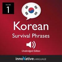Learn Korean: Korean Survival Phrases, Volume 1 - Innovative Language Learning