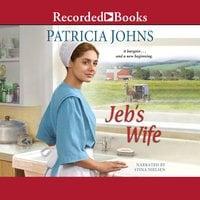 Jeb's Wife - Patricia Johns