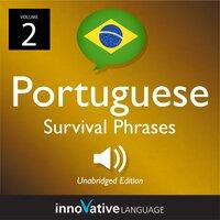 Learn Portuguese: Brazilian Portuguese Survival Phrases, Volume 2 - Innovative Language Learning