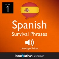 Learn Spanish: Spanish Survival Phrases, Volume 1 - Innovative Language Learning