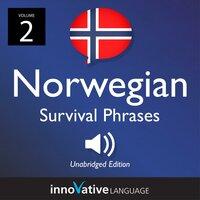 Learn Norwegian: Norwegian Survival Phrases, Volume 2 - Innovative Language Learning