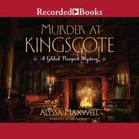 Murder at Kingscote - Alyssa Maxwell