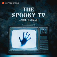 The Spooky TV Show - Amol Raikar