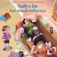 Sallys far (8) - Sallys far har mandeinfluenza - Thomas Brunstrøm, Thorbjørn Christoffersen