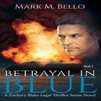 Betrayal in Blue - Mark M. Bello