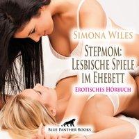 Stepmom: Lesbische Spiele im Ehebett - Simona Wiles