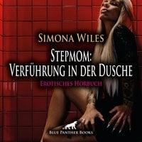 Stepmom: Verführung in der Dusche - Simona Wiles